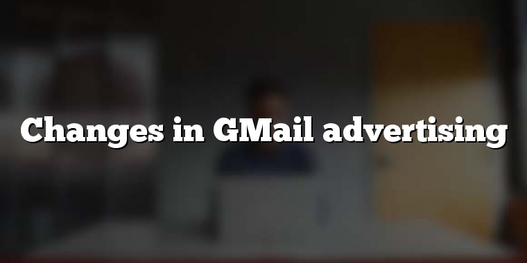 Changes in GMail advertising