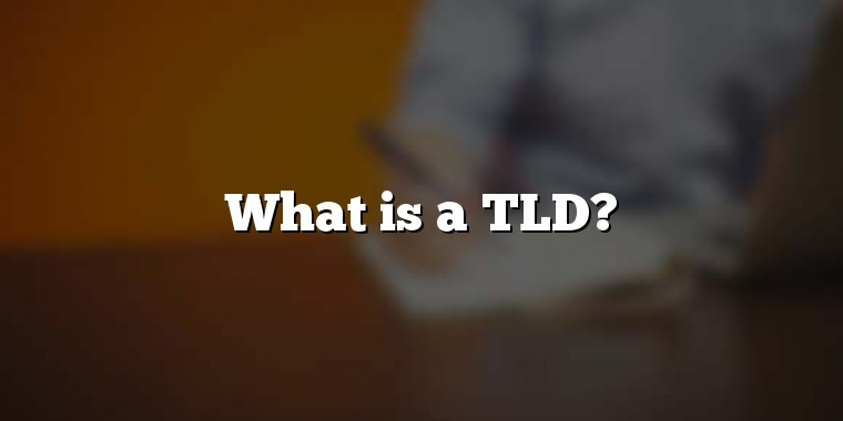 What is a TLD?