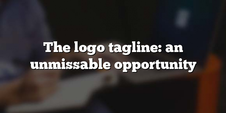 The logo tagline: an unmissable opportunity