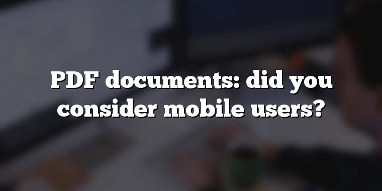 PDF documents: did you consider mobile users?