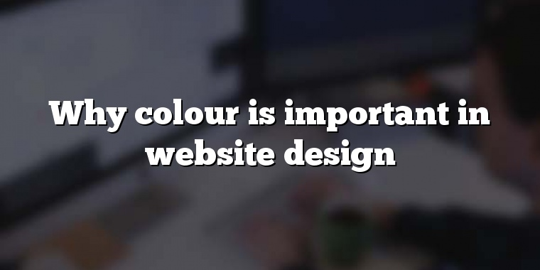 Why colour is important in website design