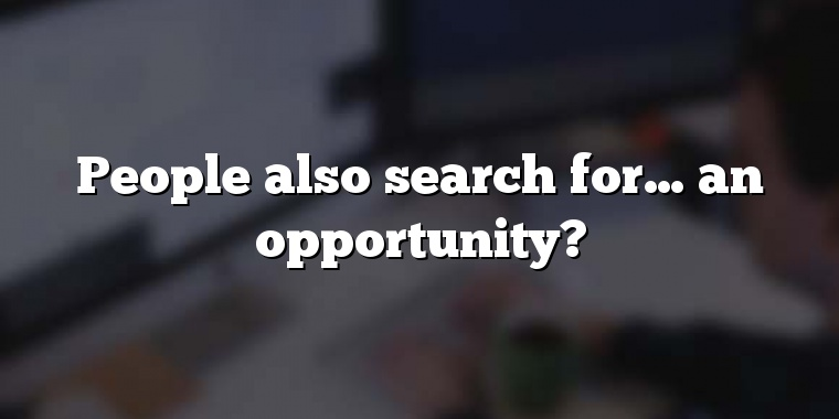 People also search for… an opportunity?