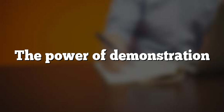 The power of demonstration