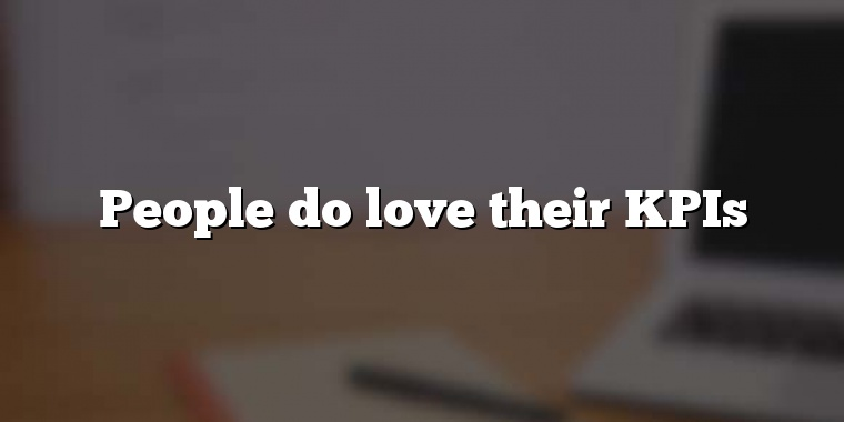 People do love their KPIs