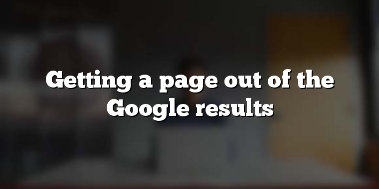 Getting a page out of the Google results