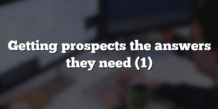 Getting prospects the answers they need (1)