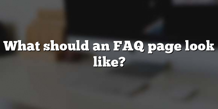 What should an FAQ page look like?