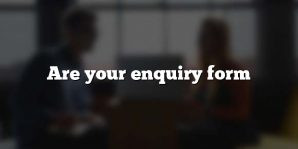 Are your enquiry form