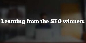 Learning from the SEO winners