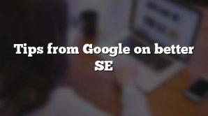Tips from Google on better SE