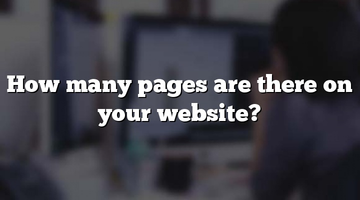 How many pages are there on your website?