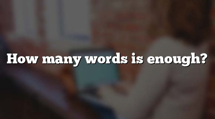 How many words is enough?