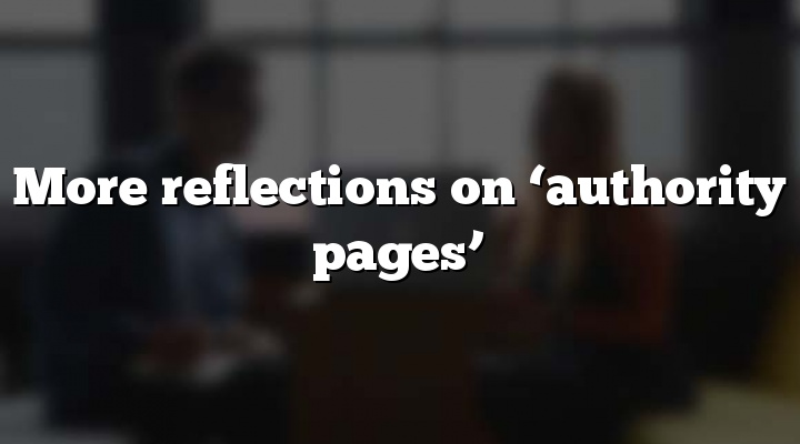 More reflections on 'authority pages'