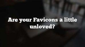Are your Favicons a little unloved?