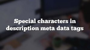 Special characters in description meta data tags