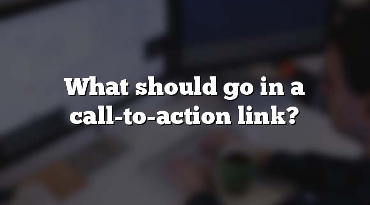 What should go in a call-to-action link?