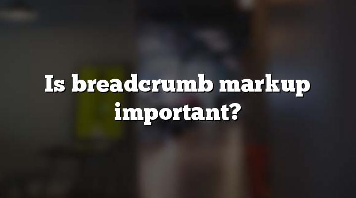 Is breadcrumb markup important?