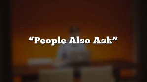 """""""People Also Ask"""""""