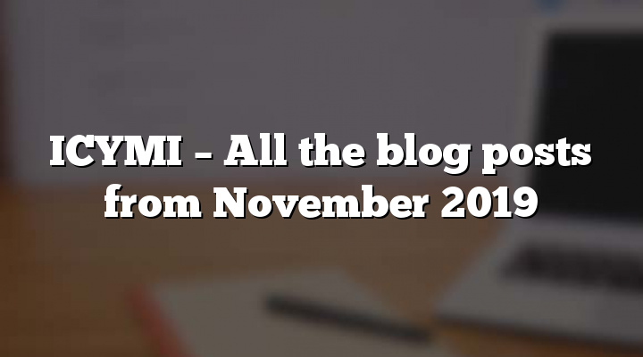 ICYMI – All the blog posts from November 2019