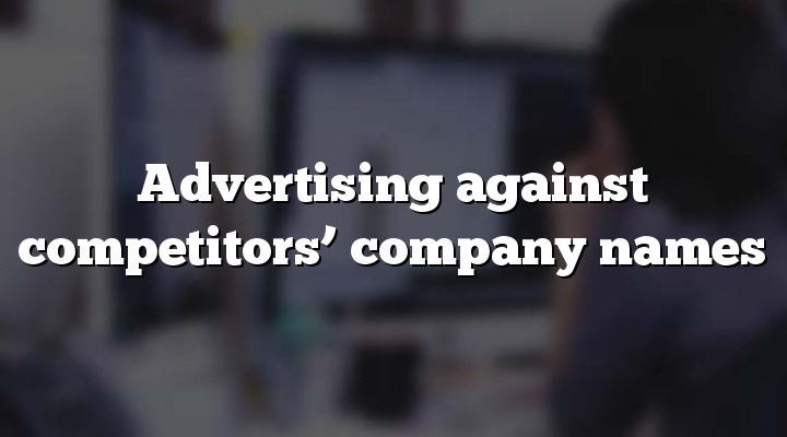 Advertising against competitors' company names
