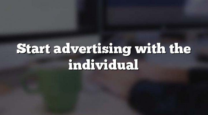 Start advertising with the individual
