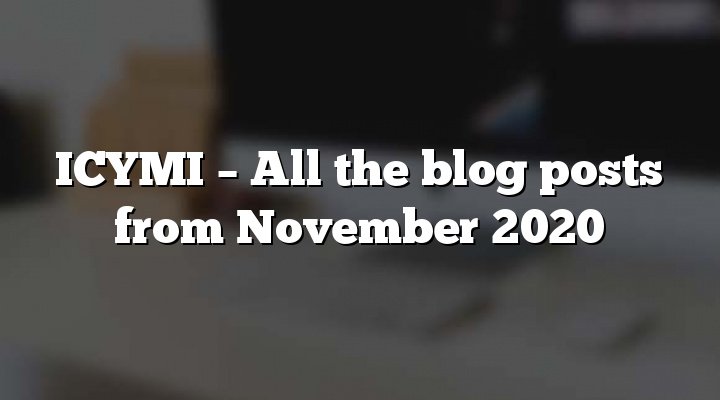 ICYMI – All the blog posts from November 2020
