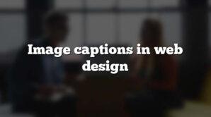 Image captions in web design