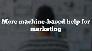 More machine-based help for marketing