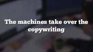 The machines take over the copywriting