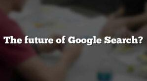 The future of Google Search?