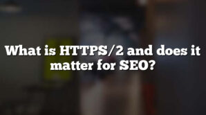 What is HTTPS/2 and does it matter for SEO?