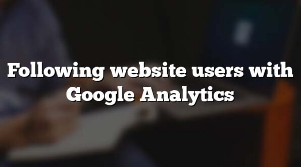 Following website users with Google Analytics