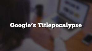 Google's Titlepocalypse
