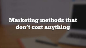 Marketing methods that don't cost anything