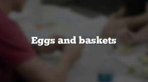 Eggs and baskets