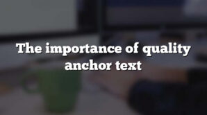 The importance of quality anchor text